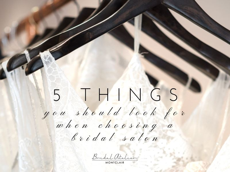 5 Things You Should Look for When Choosing a Bridal Salon. Desktop Image