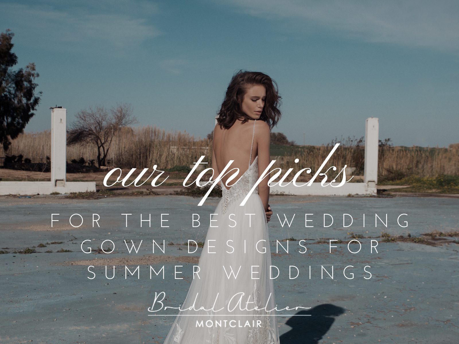 Our Top Picks for the Best Wedding Gown Designs for Summer Weddings. Desktop Image