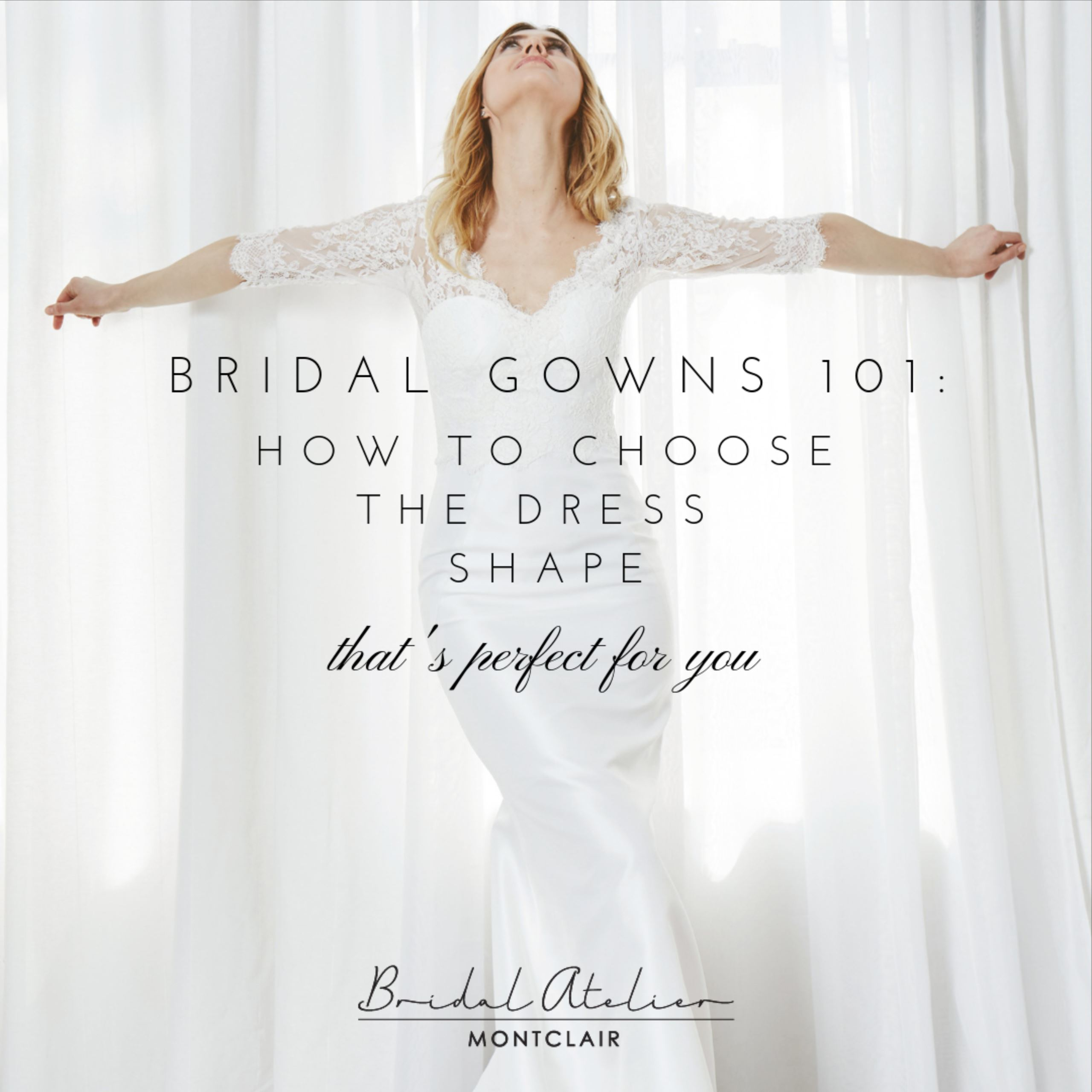 BRIDAL GOWNS 101: HOW TO CHOOSE THE DRESS SHAPE THAT'S PERFECT FOR YOU. Desktop Image