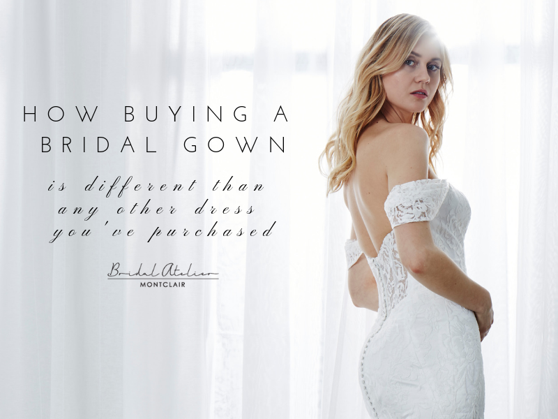 HOW BUYING A BRIDAL GOWN IS DIFFERENT THAN ANY OTHER DRESS YOU'VE PURCHASED. Desktop Image